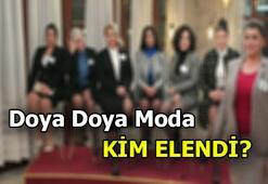 Açıklandı Doya Doya Moda kim elendi 7 yarışmacıdan hangisi veda etti