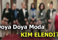 Doya Doya Moda bu hafta kim elendi, kim gitti 24-28 Şbat haftasının birincisi kim