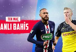 PSG - Dortmund maçı canlı bahisle Misli.comda