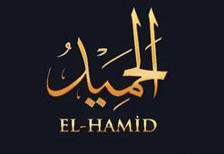 El-Hamîd Ne Demek El-Hamîd Fazileti Ve Anlamı