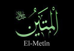 El-Metîn Ne Demek El-Metîn Fazileti Ve Anlamı