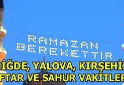 2020 Niğde, Yalova, Kırşehirde ilk sahur saat kaçta 2020 Ramazan İmsakiyesi Niğde, Yalova, Kırşehir iftar ve sahur vakitleri