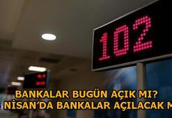 Bankalar 23 Nisan (Bugün) ve 24 Nisan (Yarın) çalışacak mı Bankalar sokağa çıkma yasağı süresince hizmet verecek mi