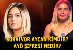 Survivor Aycan kimdir, ayö şifresi nedir Survivor Aycan Yanaç aldatıldı mı, sevgilisi var mı İşte biyografisi...