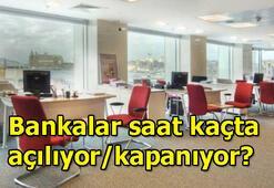Bankalar saat kaçta açılıyor/kapanıyor Vakıfbank, Halkbank, Ziraat Bankası, Garanti, Akbank çalışma saatleri