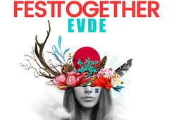 "FESTTOGETHER EVDE"" 9 Mayısta"