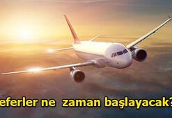 Yurt içi yurt dışı uçak seferleri ne zaman başlayacak Hangi ülkelere  uçuş gerçekleştirilecek