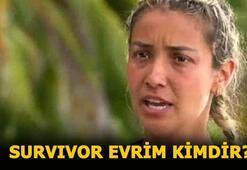 Survivor Evrim kimdir, kaç yaşında Survivor Evrim Keklik ne iş yapıyor, nereli