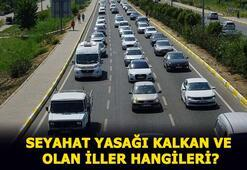 Seyahat yasağı kalkan iller nereler Şehirler arası seyahat yasağı ne zaman bitiyor İşte yasak olan iller...