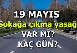 Sokağa çıkma yasağı hangi illerde olacak 19 Mayıs sokağa çıkma yasağı var mı