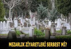 Mezarlık ziyaretleri serbest mi, bayram ve arefe günü açık mı 2020 Mezarlık ziyaretleri yasak mı