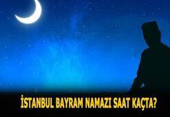 İstanbulda bayram namazı saat kaçta 2020 İşte Diyanet İstanbul bayram namazı vakti...