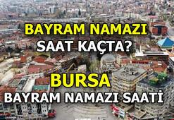 Bayram namazı saat kaçta 2020 Bursa için Ramazan Bayramı namaz saati belli oldu