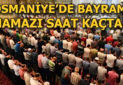 Osmaniye bayram namazı vakti  saat kaçta 24 Mayıs Osmaniyede bayram namazı ne zaman kılınacak 2020