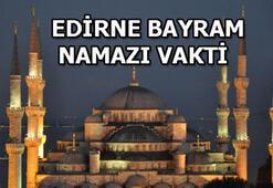 Edirnede bayram namazı saat kaçta klınacak 24 Mayıs Edirne bayram namazı vakti belli oldu 2020