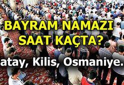 Bayram namazı saat kaçta 2020 Hatay, Kilis, Osmaniyede Ramazan Bayram namazı saati