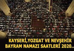 Kayseri, Yozgat ve Nevşehirde bayram namazı saat kaçta İşte Kayseri, Yozgat ve Nevşehir bayram namazı vakitleri 2020...