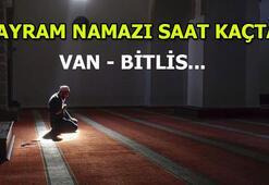Van ve Bitlisde bayram namazı saat kaçta Ramazan Bayram namazı saati 2020