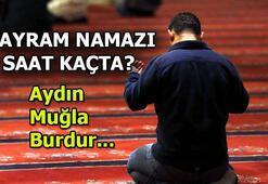 Aydın, Muğla, Burdurda bayram namazı saat kaçta Ramazan Bayram namazı saati 2020