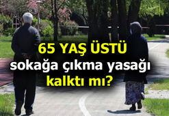 65 yaş üstü izin günleri - saatleri ne zaman başlıyor, bitiyor 65 yaş üstü sokağa çıkma yasağı bitti mi