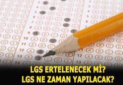 LGS ertelenir mi, ne zaman yapılacak 2020 LGS sınav giriş belgesi nasıl alınır