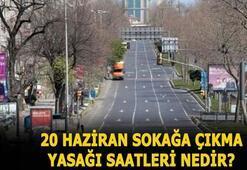 Hafta sonu sokağa çıkma yasağı ne zaman başlıyor 20 Haziranda sokağa çıkma yasağı saat kaçta bitiyor