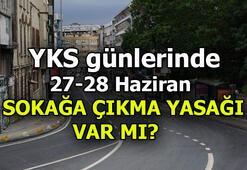 YKS günleri (27-28 Haziran) sokağa çıkma yasağı var mı, saat kaçta başlayacak, kaçta bitecek İşte Sokağa çıkma yasağı tarihleri ve saatleri...