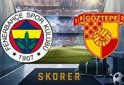 Fenerbahçe-Göztepe (CANLI)
