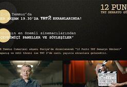 12 Punto TRT Senaryo Günleri, 12-18 Temmuz'da