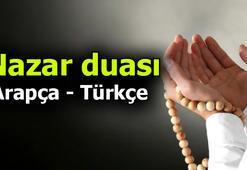 Nazar duası Arapça okunuşu ve yazılışı | Diyanet nazar duası Türkçe