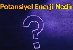 Potansiyel Enerji Nedir, Çeşitleri Nelerdir