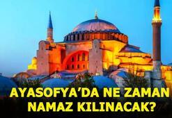 Ayasofya ilk namaz ne zaman kılınacak Cumhurbaşkanı Erdoğan açıkladı Ayasofya ne zaman açılacak