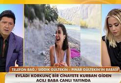 Son dakika... Pınar Gültekinin babasının sözlerine yürek dayanmaz