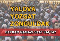 Yalova, Yozgat, Zonguldak'ta bayram namazı saati kaç 2020 Yalova, Yozgat, Zonguldak bayram namazı saat kaçta