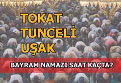 Tokat, Tunceli, Uşak'ta bayram namazı saati kaç 2020 Tokat, Tunceli, Uşak bayram namazı saat kaçta