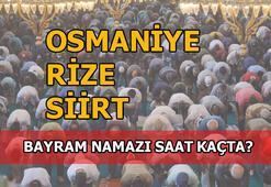 Osmaniye, Rize, Siirt'te bayram namazı saati kaç 2020 Osmaniye, Rize, Siirt bayram namazı saat kaçta