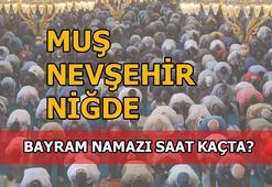 Muş, Nevşehir, Niğde'de bayram namazı saati kaç 2020 Muş, Nevşehir, Niğde bayram namazı saat kaçta