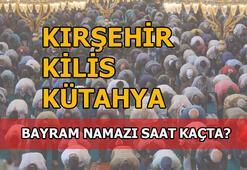 Kırşehir, Kilis, Kütahya'da bayram namazı saati kaç 2020 Kırşehir, Kilis, Kütahya bayram namazı saat kaçta