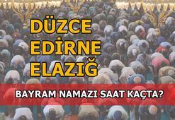 Düzce, Edirne, Elazığ'da bayram namazı saati kaç 2020 Düzce, Edirne, Elazığ bayram namazı saat kaçta