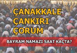Çanakkale, Çankırı, Çorum'da bayram namazı saati kaç 2020 Çanakkale, Çankırı, Çorum bayram namazı saat kaçta