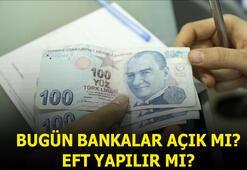 3 Ağustos bugün bankalar açık mı, tatil mi  Bugün EFT yapılır mı