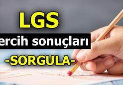 LGS okul tercihi sonuçları için tıklayınız Lise tercihleri belli oldu