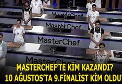 Masterchefte dün akşam kim kazandı-10 Ağustos Masterchef Türkiyede 9.yarışmacı hangi isim oldu