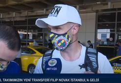 Filip Novak İstanbula geldi Ayağının tozuyla ilk sözleri...