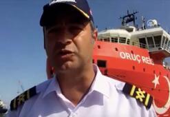 Oruç Reis gemisinin kaptanı konuştu: Büyük bir şans...