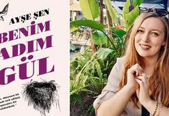 Ödüllü yazar Ayşe Şenin ilk romanı Benim Adım Gül raflara çıktı