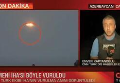 CNN Türk ekibi saniye saniye kaydetti Azerbaycan ordusu Ermenistan İHAsını düşürdü