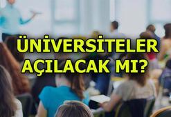 Üniversiteler açılacak mı, üniversiteler ne zaman açılacak (2020-2021)