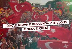 Türk ve Alman futbolunda iz bırakmış futbol elçileri