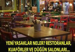 Yeni yasaklar ve yeni mesai saatleri neler Restoranlar, lokantalar, düğün salonları ve kuaförlerin kapanış saati nedir